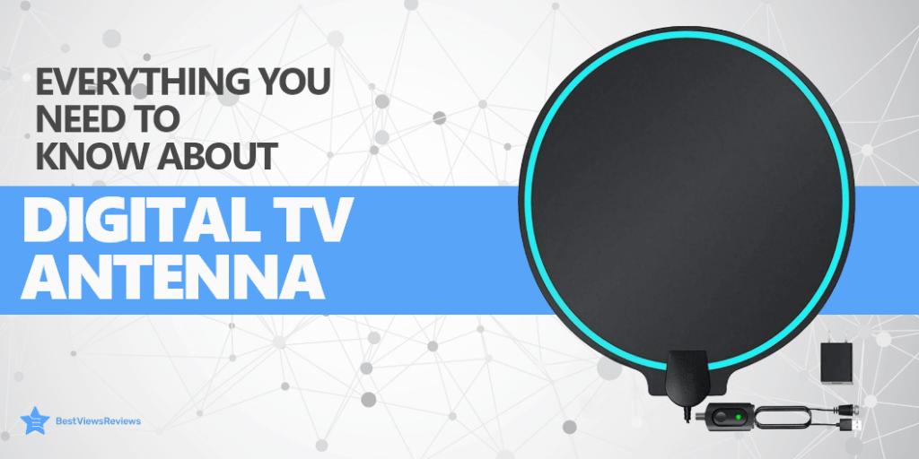 Everything About Digital TV Antennas