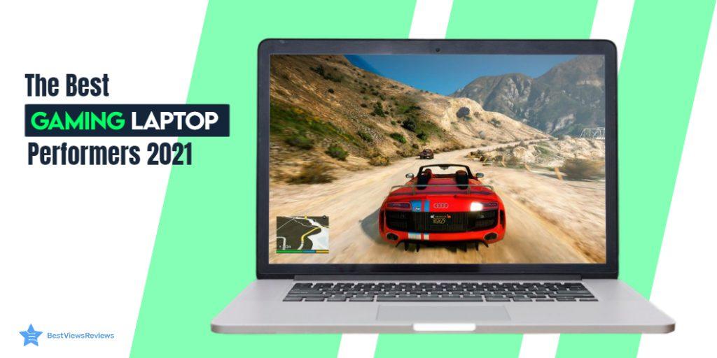 Best Gaming Laptop Performers